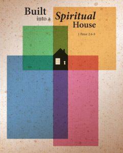 Built into a Spiritual House