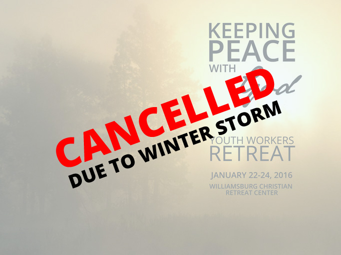 Youth Workers Retreat Cancelled