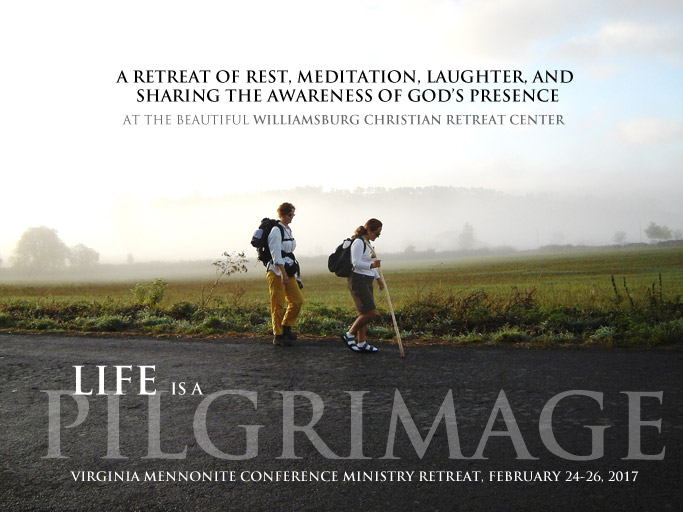 Life is a Pilgrimage - 2017 Ministry Retreat