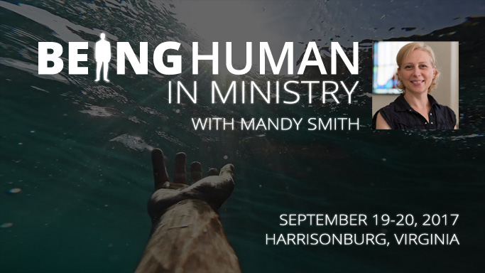 Being Human in Ministry with Mandy Smith