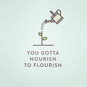 You-Gotta-Nourish-to-Flourish-300
